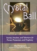 Crystal Ball: Stones, Amulets, And Talismans For Power, Protecti