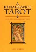 Renaissance Tarot Book: A Guide to the Renaissance Tarot