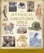 The Mythical Creatures Bible: The Definitive Guide to Legendary